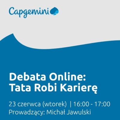 Capgemini – Debata Online – Tata robi karierę